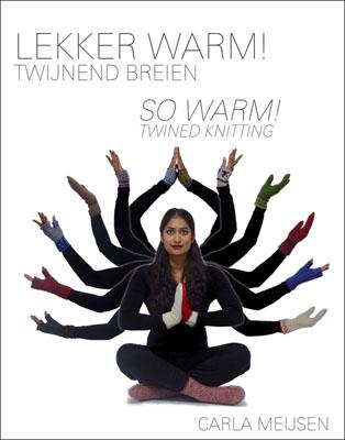 Lekker Warm Twijnend Breien So Warm Twined Knitting - Carla Meijsen
